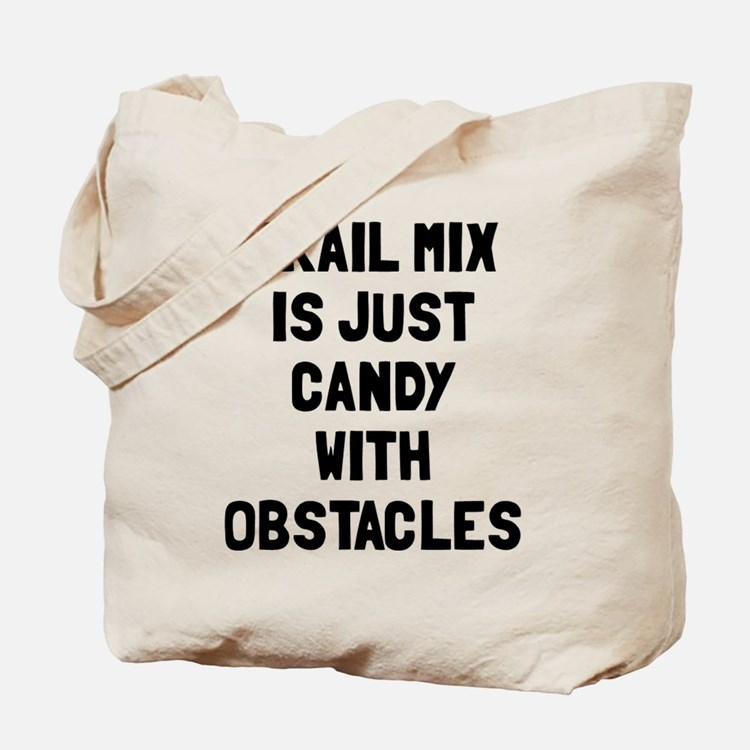 Trail mix is just candy Tote Bag