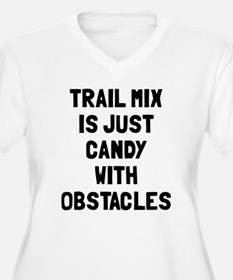 Trail mix is just T-Shirt