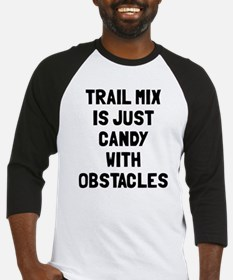 Trail mix is just candy Baseball Jersey
