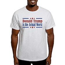 Trump Actual Worst T-Shirt