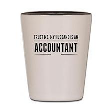 My Husband Is An Accountant Shot Glass