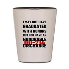 I May Not Have Graduated With Honors Bu Shot Glass