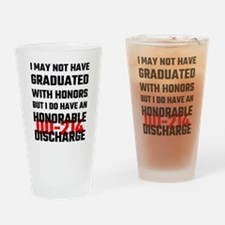 I May Not Have Graduated With Honor Drinking Glass
