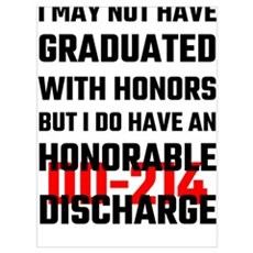 I May Not Have Graduated With Honors But I Do Have Poster