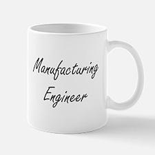 Manufacturing Engineer Artistic Job Design Mugs