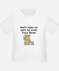 Don't Make Me Call My Aunt T-Shirt