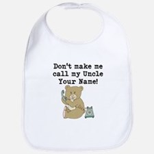 Don't Make Me Call My Uncle Bib
