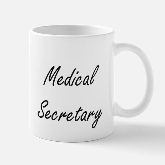 Medical Secretary Artistic Job Design Mugs