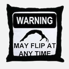 Warning may flip gymanstics Throw Pillow
