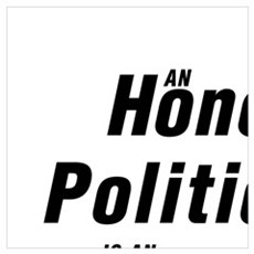 AN HONEST POLITICIAN IS AN OXYMORON.  MARK TWAIN Framed Print