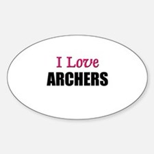 I Love ARCHERS Oval Decal