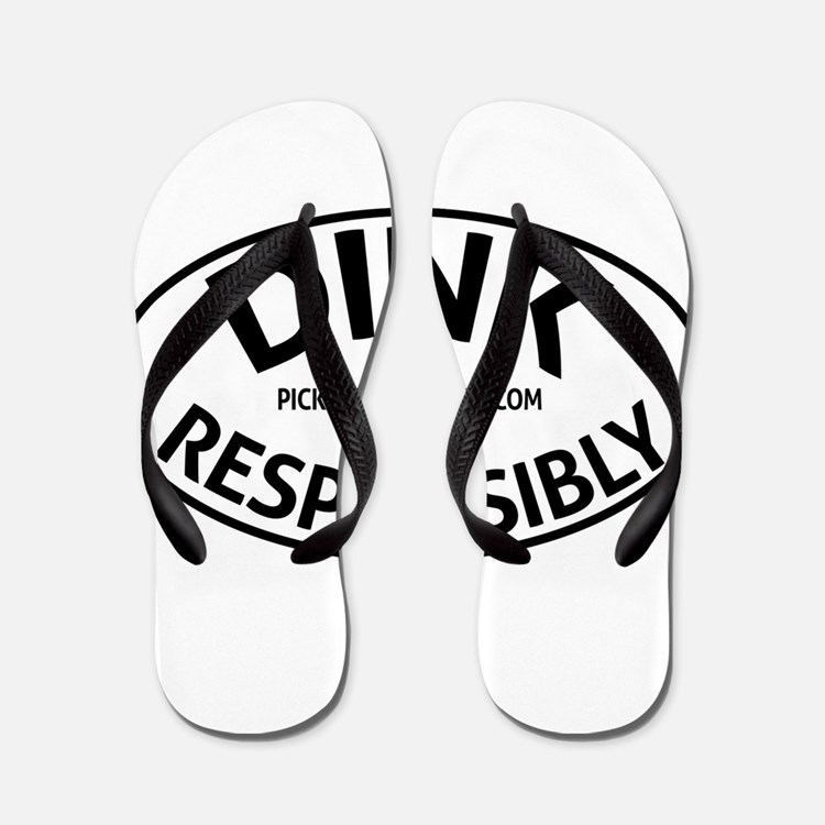 Dink Resposibly Flip Flops