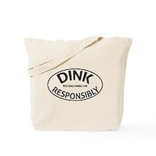 Dink Resposibly Tote Bag