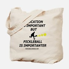 Pickleball is Importanter Tote Bag