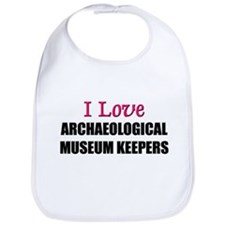 I Love ARCHAEOLOGICAL MUSEUM KEEPERS Bib