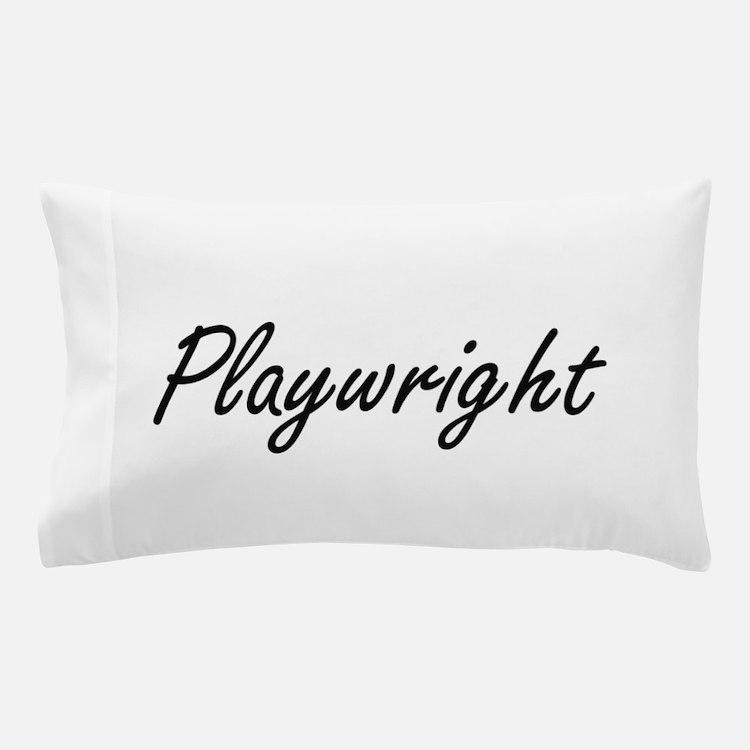 Playwright Artistic Job Design Pillow Case