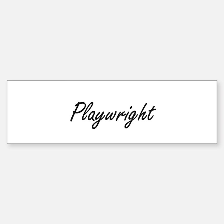 Playwright Artistic Job Design Bumper Bumper Bumper Sticker