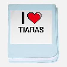 I love Tiaras digital design baby blanket
