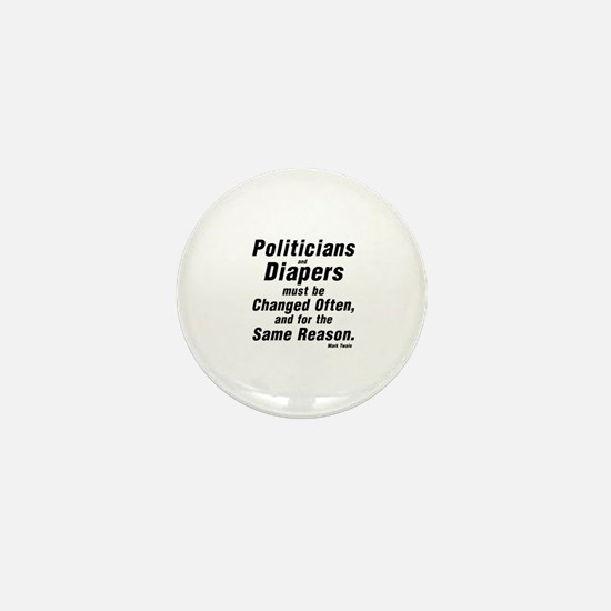 POLITICIANS AND DIAPERS MUST BE CHANGE Mini Button