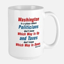 WASHINGTONIS PLACE WHERE POLITICIANS DO Large Mug