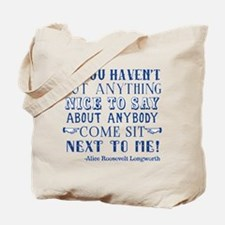 Funny Alice Roosevelt Longworth Quote Tote Bag