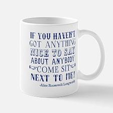 Funny Alice Roosevelt Longworth Quote Mug