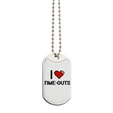 I love Time-Outs digital design Dog Tags