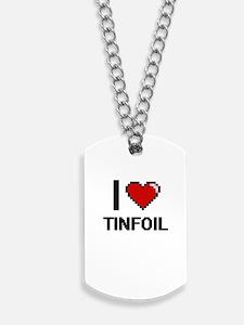 I love Tinfoil digital design Dog Tags