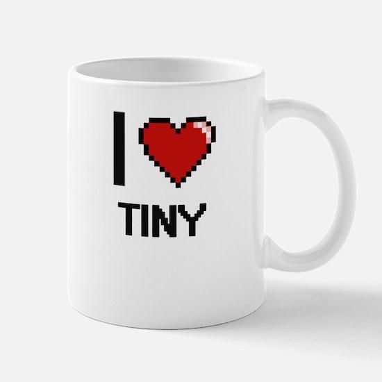 I love Tiny digital design Mugs