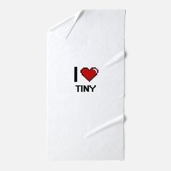 I love Tiny digital design Beach Towel
