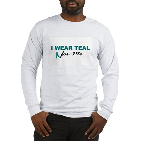 I Wear Teal For Me 2 Long Sleeve T-Shirt