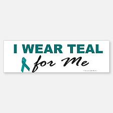 I Wear Teal For Me 2 Bumper Bumper Bumper Sticker