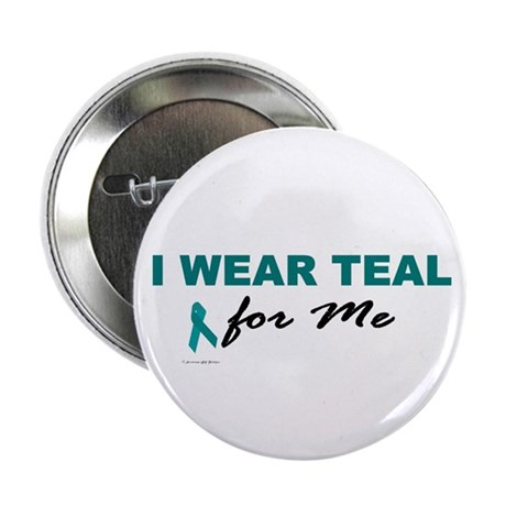 I Wear Teal For Me 2 Button
