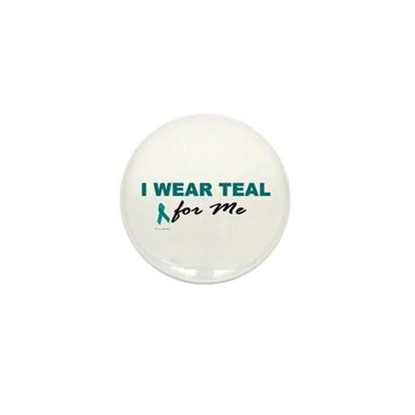 I Wear Teal For Me 2 Mini Button