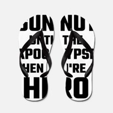 You're Only A Gun Nut Until The Apocaly Flip Flops