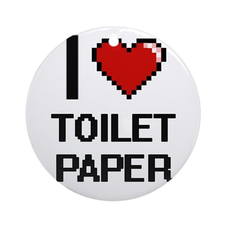 I love toilet paper digital design round ornament by admin for Design your own toilet paper