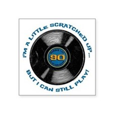 Scratched Record 90th Bday Square Sticker 3""
