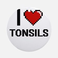 I love Tonsils digital design Round Ornament