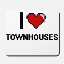 I love Townhouses digital design Mousepad