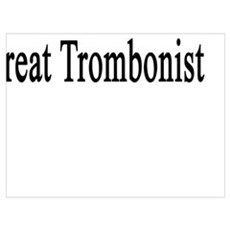 Proud Offspring Of A Great Trombonist  Poster