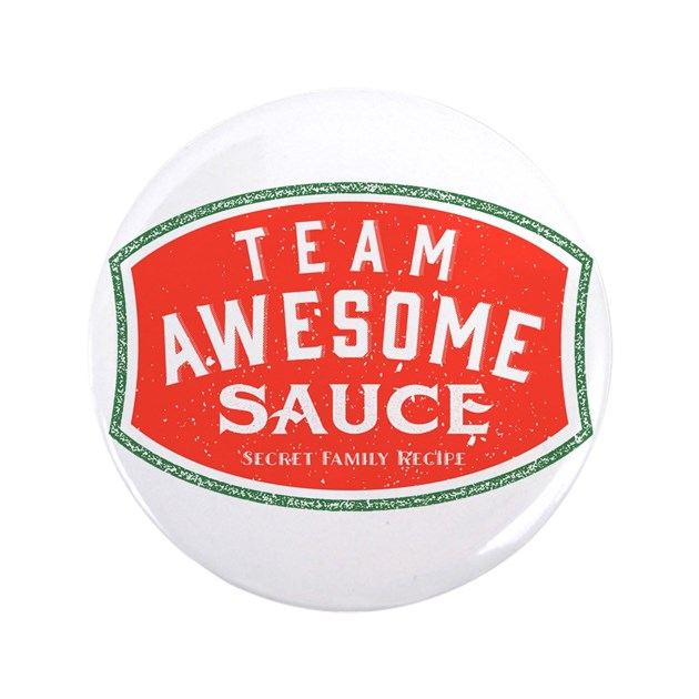 Team Awesome Sauce Button by TeamAwesomeSauce