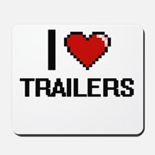 I love Trailers digital design Mousepad