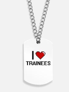 I love Trainees digital design Dog Tags