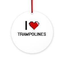 I love Trampolines digital design Round Ornament