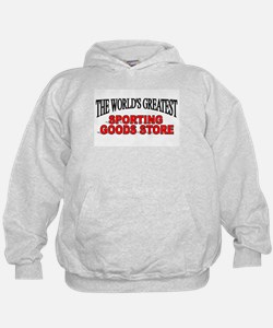 """The World's Greatest Sporting Goods Store"" Hoodie"