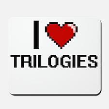 I love Trilogies digital design Mousepad