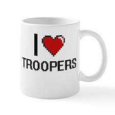 I love Troopers digital design Mugs