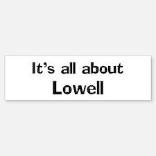 About Lowell Bumper Bumper Bumper Sticker