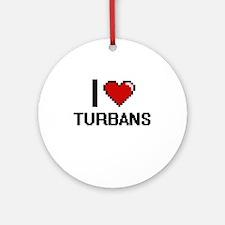 I love Turbans digital design Round Ornament
