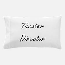 Theater Director Artistic Job Design Pillow Case